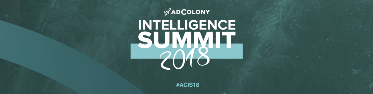 AdColony Intelligence Summit